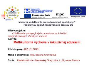 Moderné vzdelávanie pre vedomostnú spoločnosť / Projekt y s ú spolufinancované zo zdrojov EÚ