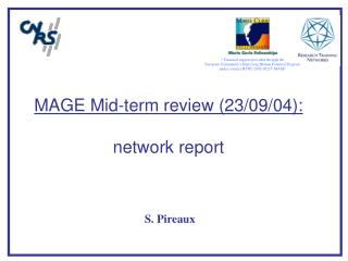 MAGE Mid-term review (23/09/04): network report