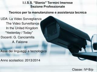 UDA: La Video Sorveglianza        The Video Surveillance        In the United Kingdom