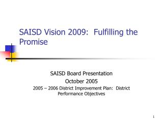 SAISD Vision 2009:  Fulfilling the Promise