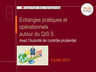Echanges pratiques et opérationnels  autour du QIS 5