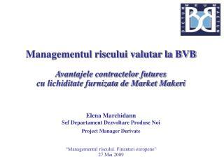 Managementul riscului valutar la BVB  Avantajele contractelor futures