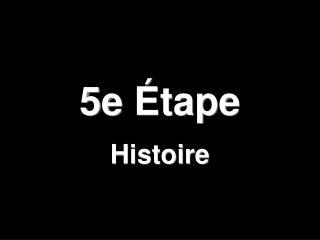 5e  Étape