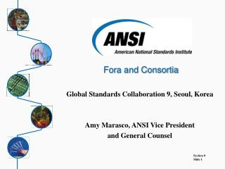 Global Standards Collaboration 9, Seoul, Korea Amy Marasco, ANSI Vice President