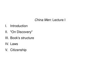 China Men : Lecture I I.	Introduction II.