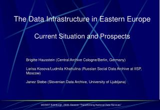 The Data Infrastructure in Eastern Europe  Current Situation and Prospects