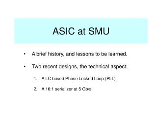 ASIC at SMU