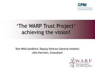 'The WARP Trust Project' achieving the vision!
