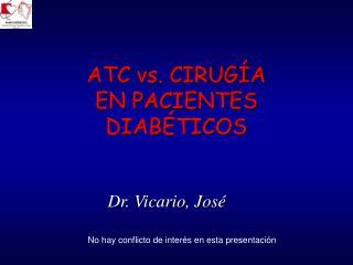ATC vs. CIRUG A  EN PACIENTES DIAB TICOS