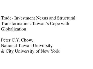 Trade- Investment Nexus and Structural Transformation: Taiwan's Cope with Globalization
