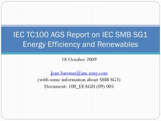 IEC TC100 AGS Report on IEC SMB SG1 Energy Efficiency and  Renewables