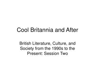 Cool Britannia and After