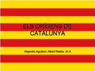 ELS ORÍGENS DE CATALUNYA