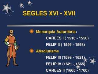 SEGLES XVI - XVII