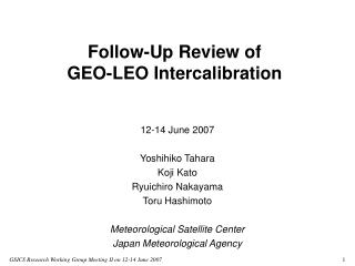 Follow-Up Review of  GEO-LEO Intercalibration
