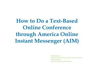 How to Do a Text-Based Online Conference through America Online Instant Messenger (AIM)