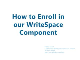 How to Enroll in our WriteSpace Component