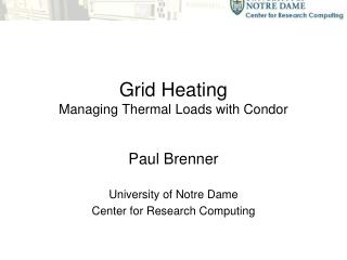 Grid Heating Managing Thermal Loads with Condor