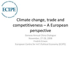 Climate change ,  trade  and  competitiveness  – A European  perspective