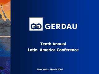 Tenth Annual Latin  America Conference