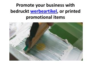 Promote your business with bedruckt werbeartikel, or printed
