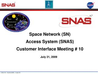Space Network (SN) Access System (SNAS)  Customer Interface Meeting # 10