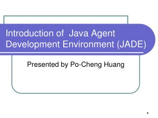 Introduction of   Java Agent Development Environment  (JADE)