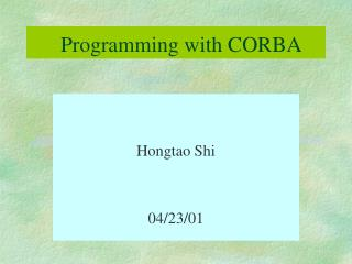 Programming with CORBA