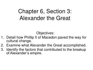 Chapter 6, Section 3:  Alexander the Great