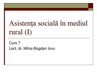 Asistenţa socială în mediul rural  (I)