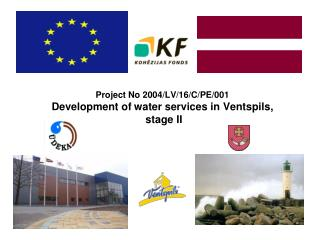 Project No 2004/LV/16/C/PE/001 Development of water services in Ventspils,  stage II