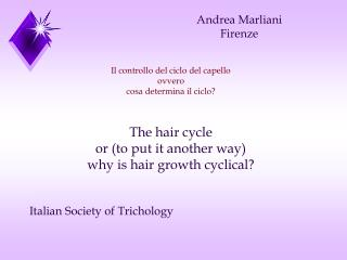 Il controllo del ciclo del capello ovvero cosa determina il ciclo? The hair cycle