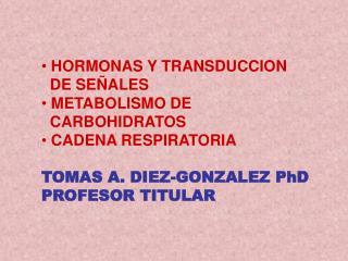 HORMONAS Y TRANSDUCCION   DE SEÑALES  METABOLISMO DE   CARBOHIDRATOS  CADENA RESPIRATORIA