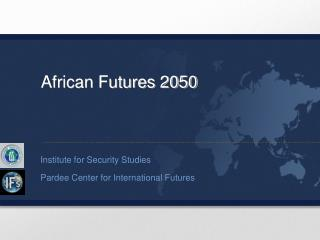 Institute for Security Studies Pardee Center for International Futures