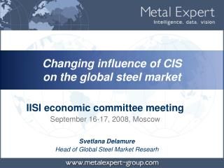 Svetlana Delamure Head of Global Steel Market Researh