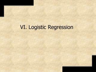 VI. Logistic Regression