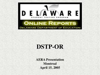 DSTP-OR AERA Presentation Montreal April 15, 2005