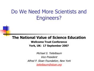 Do We Need More Scientists and Engineers?
