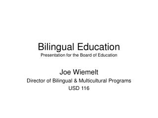 Bilingual Education Presentation for the Board of Education
