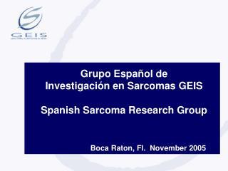 Grupo Español de  Investigación en Sarcomas GEIS Spanish Sarcoma Research Group