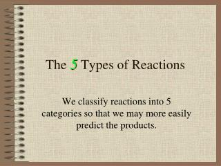 The  5  Types of Reactions