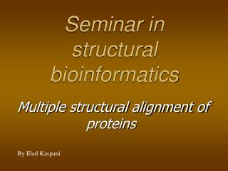 Seminar in structural bioinformatics