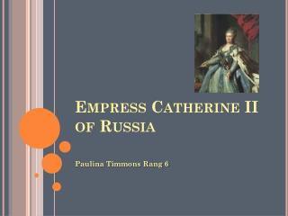 Empress Catherine II of Russia