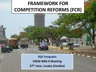FRAMEWORK FOR COMPETITION REFORMS (FCR )