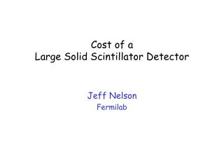 Cost of a Large Solid Scintillator Detector