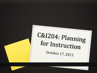 C&I204: Planning for Instruction