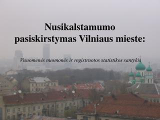 Nusikalstamumo pasiskirstymas Vilniaus mieste: