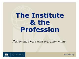 The Institute  & the Profession