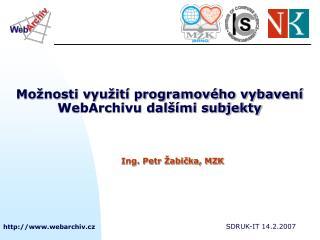 Možnosti využití programového vybavení  WebArchivu dalšími subjekty