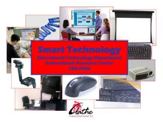 Smart Technology Educational Technology Department Instructional Resource Center 780-7006